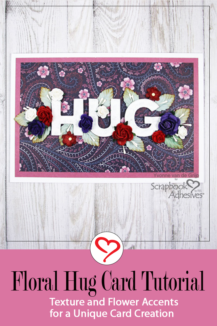 Floral Hug Card Tutorial by Yvonne van de Grijp for Scrapbook Adhesives by 3L Pinterest