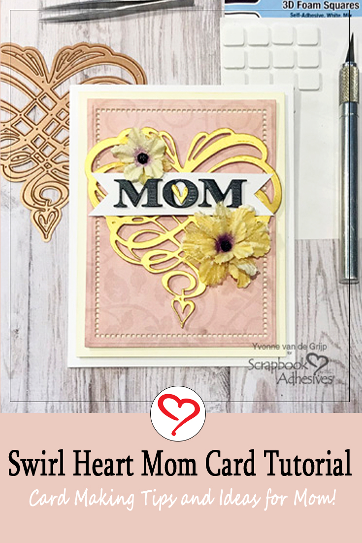 Swirl Heart Mom Card by Yvonne van de Grijp for Scrapbook Adhesives by 3L Pinterest
