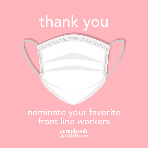 Recognize and Nominate Your Frontline Hero with Scrapbook & Cards Today Magazine and Scrapbook Adhesives by 3L & Others