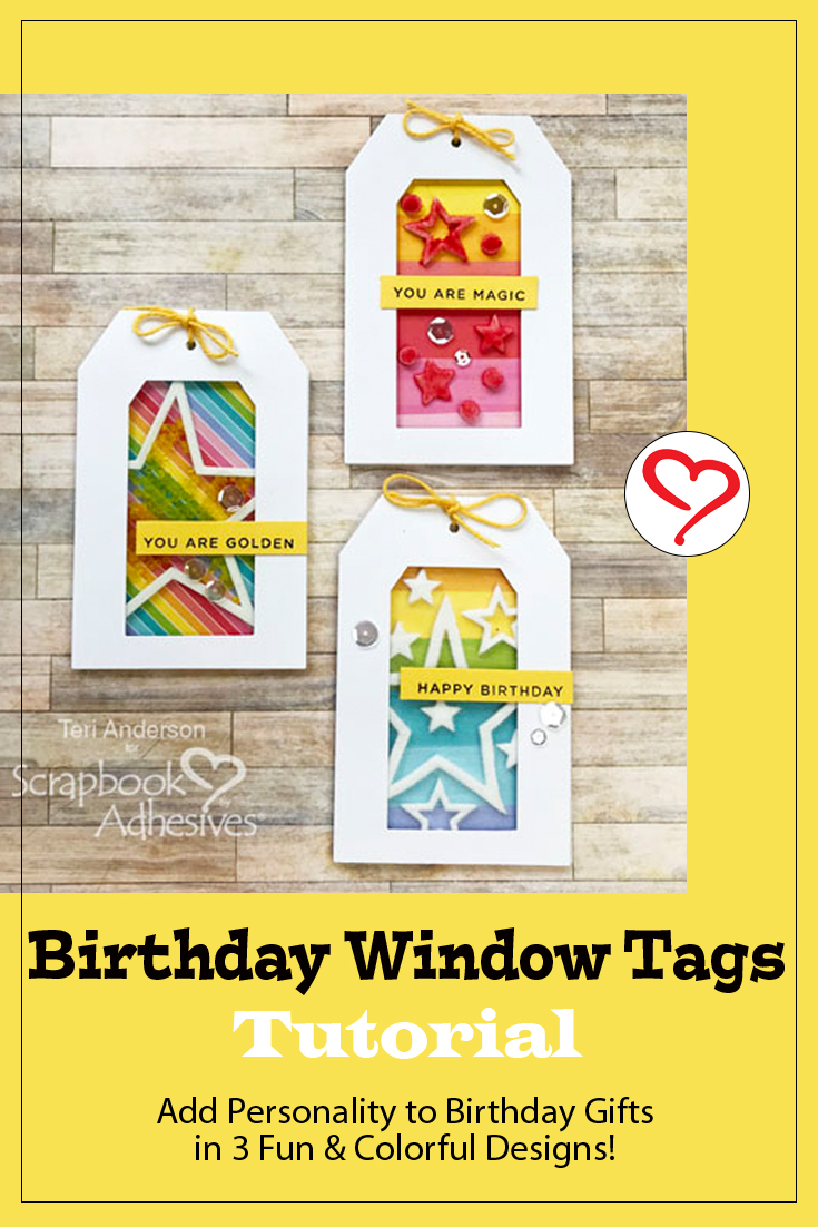 Birthday Window Tags Tutorial by Teri Anderson for Scrapbook Adhesives by 3L Pinterest