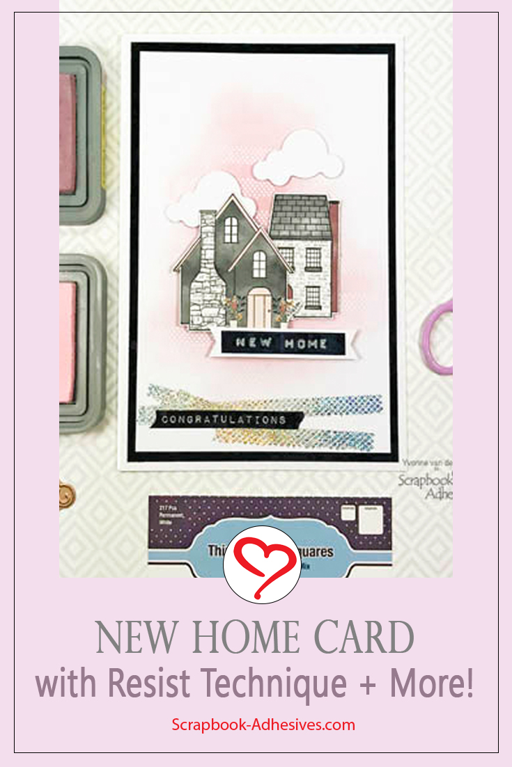 New Home Card with Resist Technique by Yvonne van de Grijp for Scrapbook Adhesives by 3L Pinterest