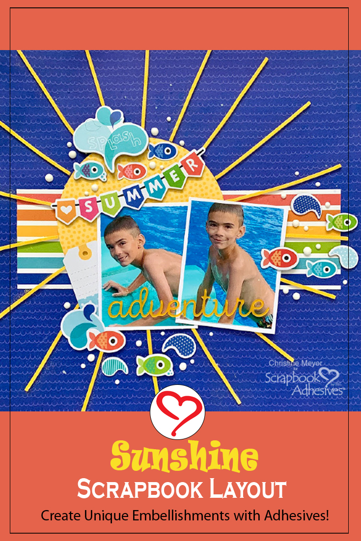 Sunshine Scrapbook Layout by Christine Meyer for Scrapbook Adhesives by 3L Pinterest