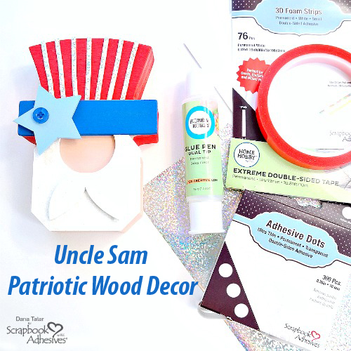 Uncle Sam Patriotic Décor by Dana Tatar for Scrapbook Adhesives by 3L