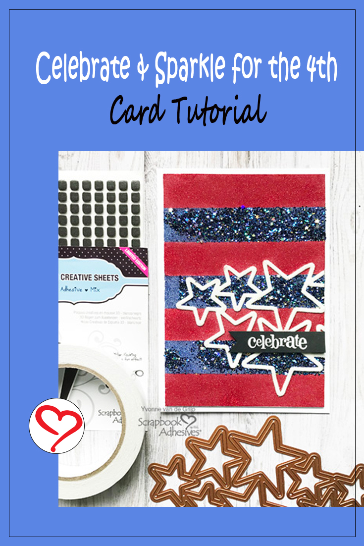 Celebrate & Sparkle for the 4th Card Tutorial by Yvonne van de Grijp for Scrapbook Adhesives by 3L Pinterest