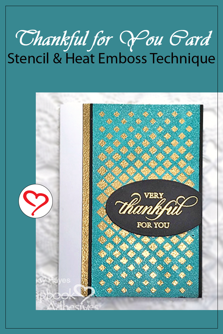 Thankful Card with Stencil and Heat Emboss Tutorial by Judy Hayes for Scrapbook Adhesives by 3L Pinterest