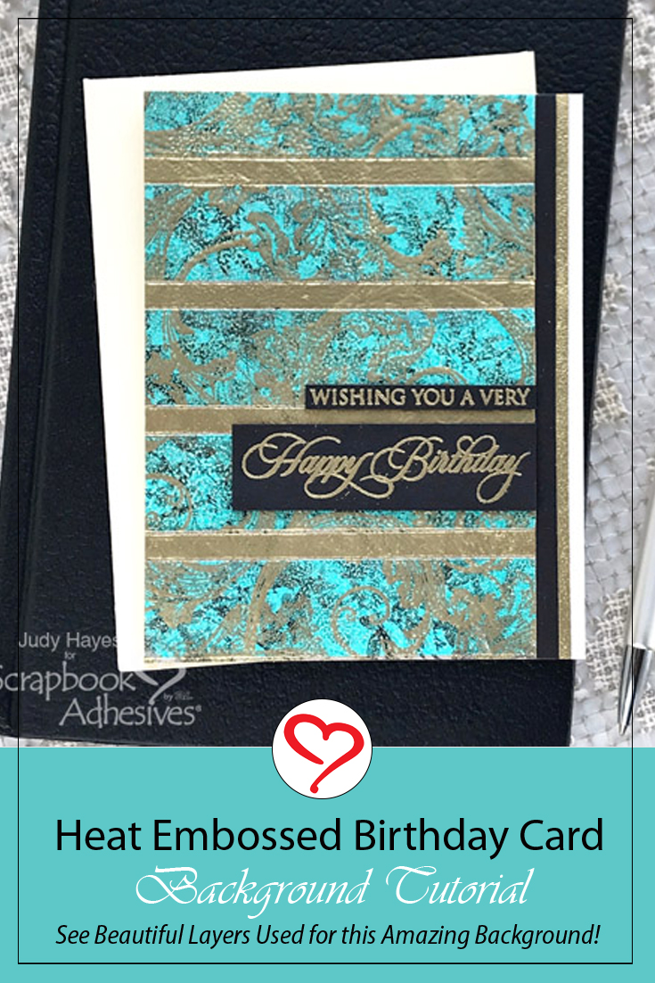 Heat Embossed Background Birthday Card by Judy Hayes for Scrapbook Adhesives by 3L Pinterest