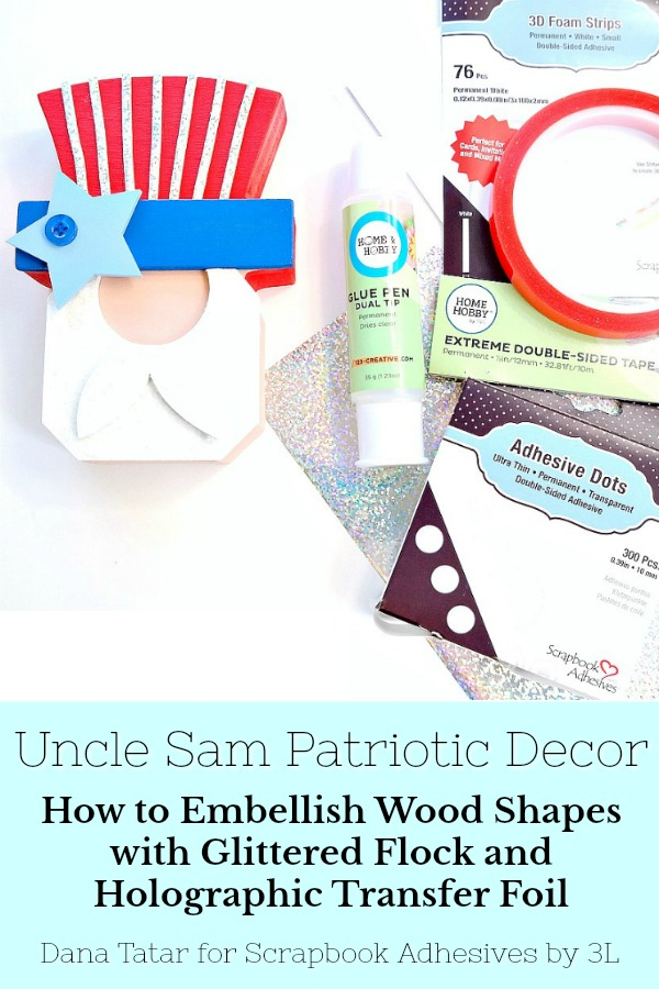 Uncle Sam Patriotic Décor by Dana Tatar for Scrapbook Adhesives by 3L Pinterest