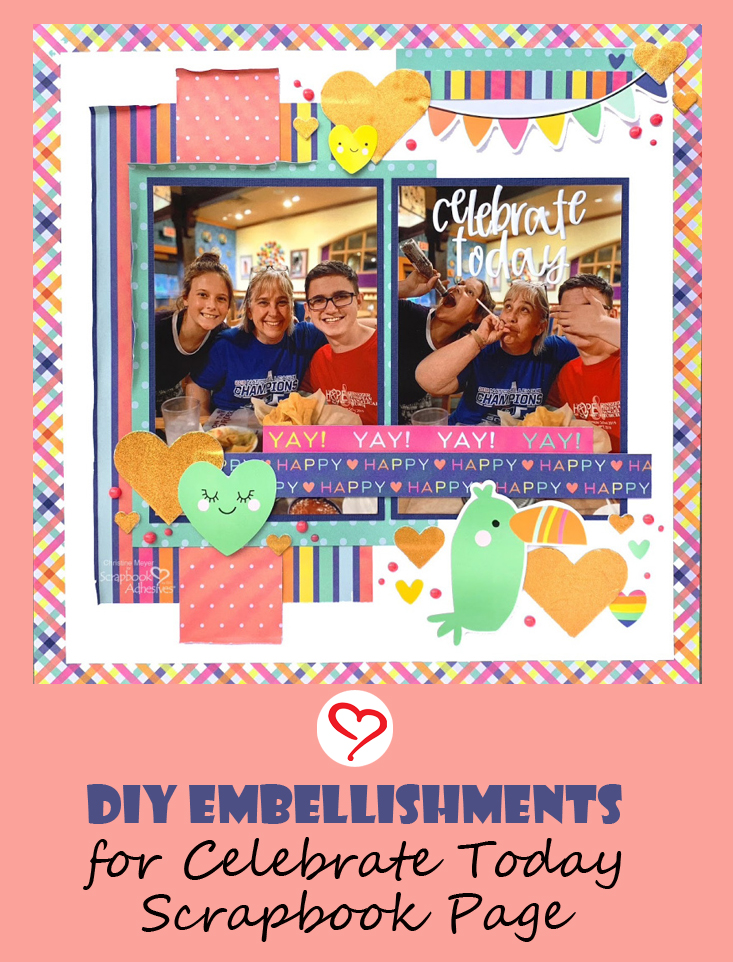 Celebrate Today Layout by Christine Meyer for Scrapbook Adhesives by 3L Pinterest