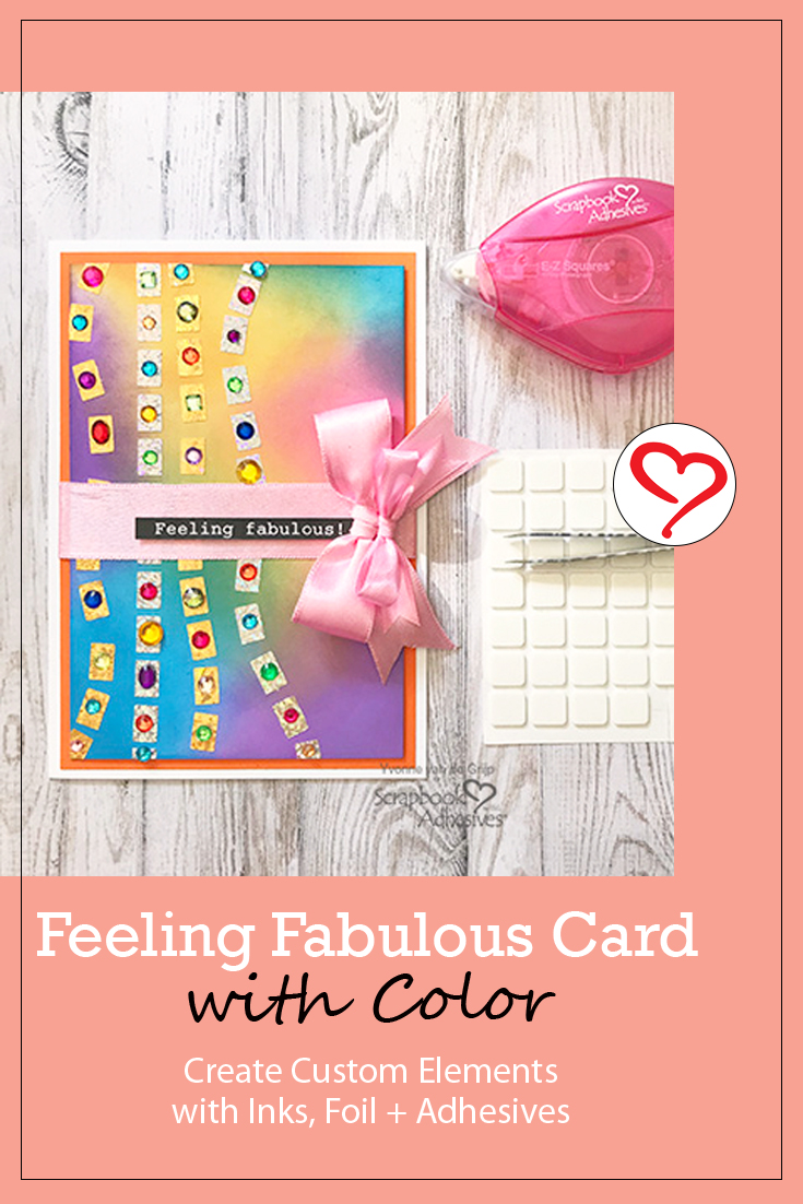 Feeling Fabulous Card in Color by Yvonne van de Grijp for Scrapbook Adhesives by 3L Pinterest
