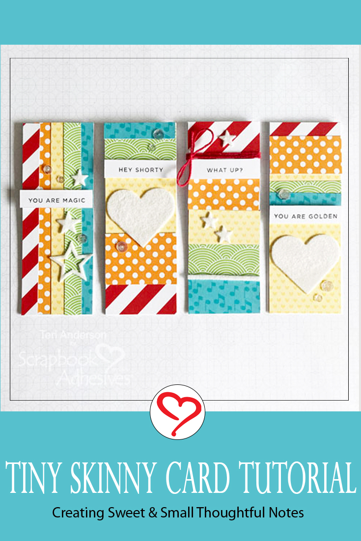 Tiny Skinny Card Tutorial by Teri Anderson for Scrapbook Adhesives by 3L Pinterest