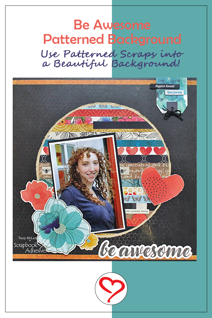 Be Awesome Patterned Background by Tracy McLennon for Scrapbook Adhesives by 3L Pinterest