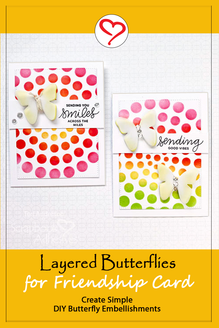 Layered Butterflies Friendship Cards by Teri Anderson for Scrapbook Adhesives by 3L Pinterest