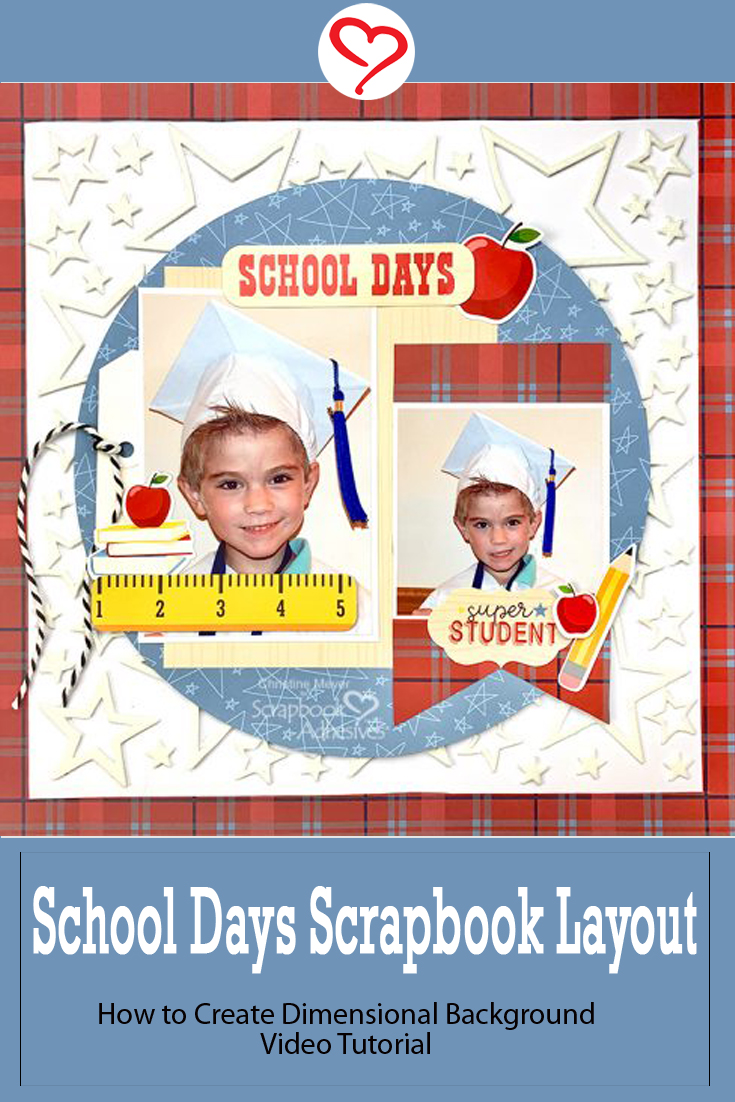 School Days Scrapbook Layout by Christine Meyer using Scrapbook Adhesives by 3L Pinterest