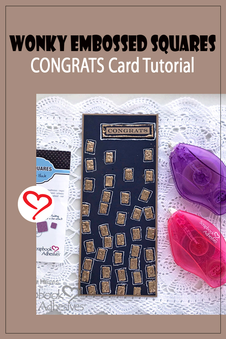 Wonky Embossed Squares Congrats Card by Judy Hayes for Scrapbook Adhesives by 3L Pinterest