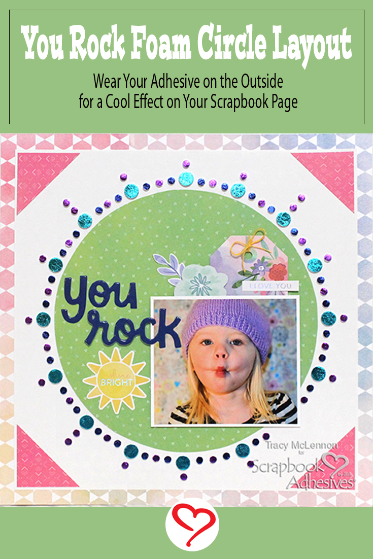 You Rock Foam Circle Layout by Tracy McLennon for Scrapbook Adhesives by 3L Pinterest