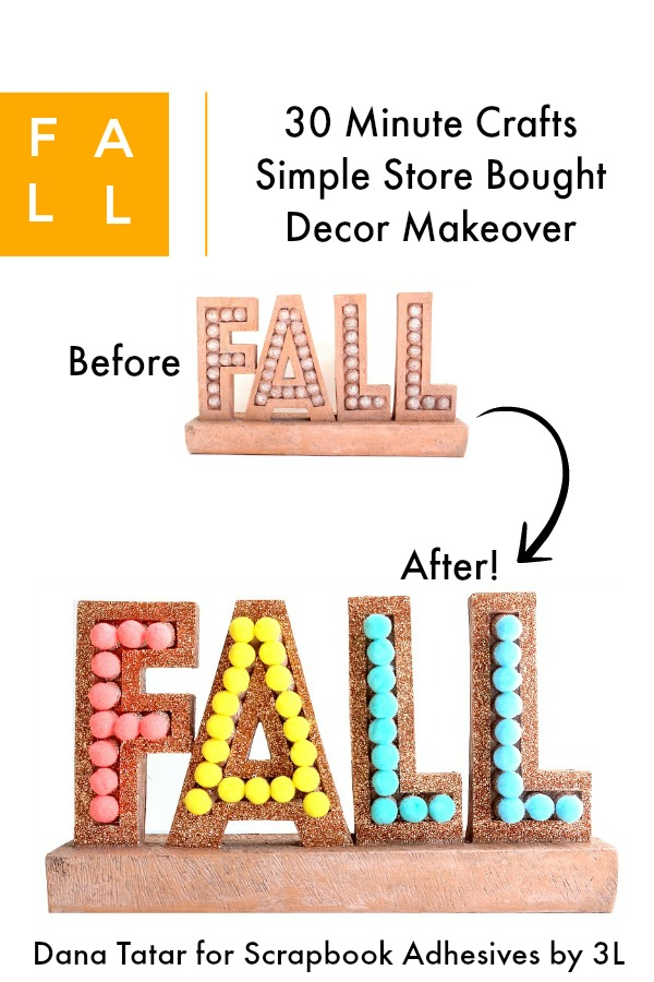 Fall Decor Makeover by Dana Tatar for Scrapbook Adhesives by 3L Pinterest