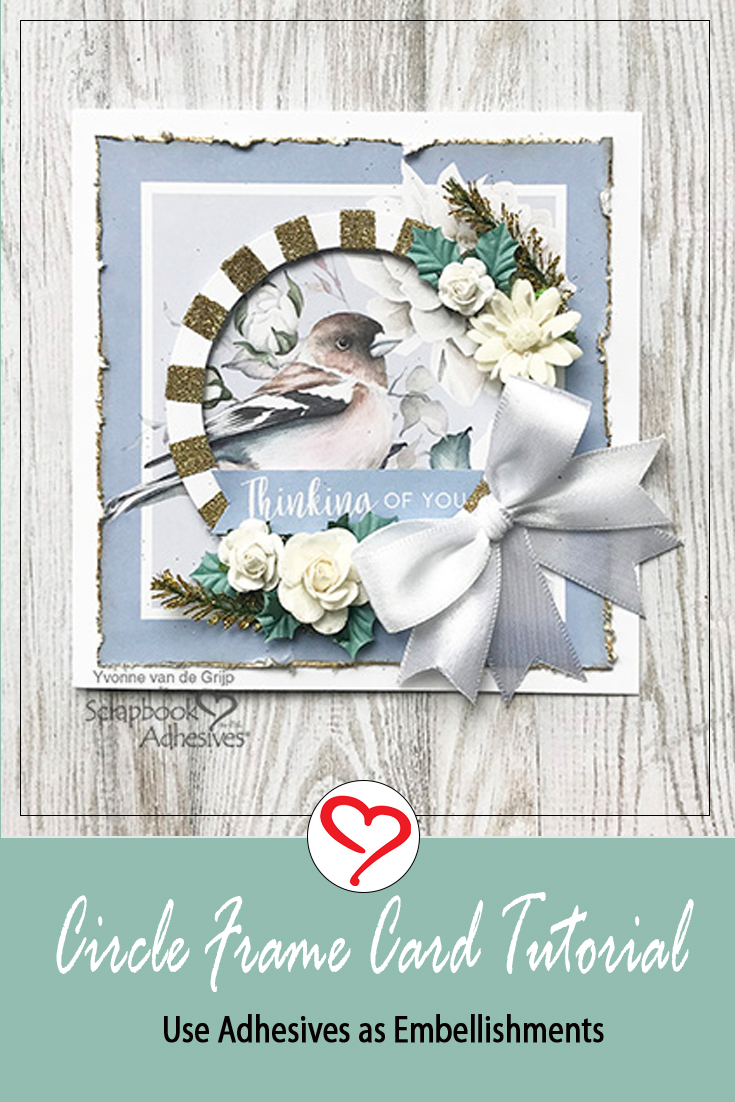 Thinking of You Circle Frame Card by Yvonne van de Grijp for Scrapbook Adhesives by 3L Pinterest