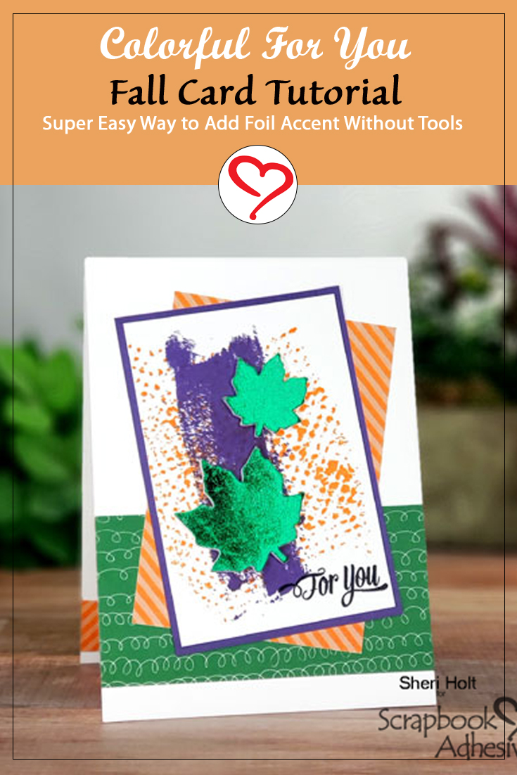 Colorful For You Fall Card Tutorial by Sheri Holt for Scrapbook Adhesives by 3L Pinterest