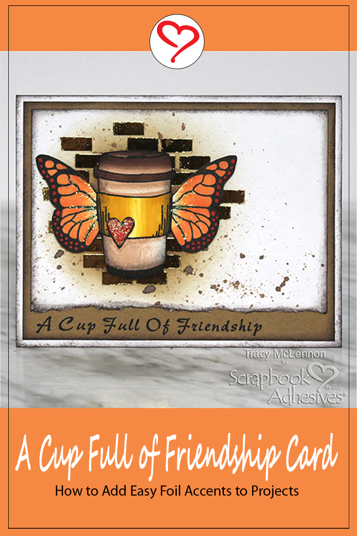 Cup of Friendship Card by Tracy McLennon for Scrapbook Adhesives by 3L Pinterest