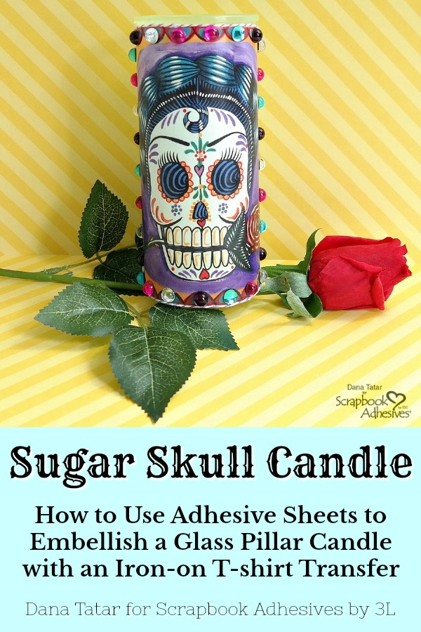 Sugar Skull Candle Décor by Dana Tatar for Scrapbook Adhesives by 3L Pinterest