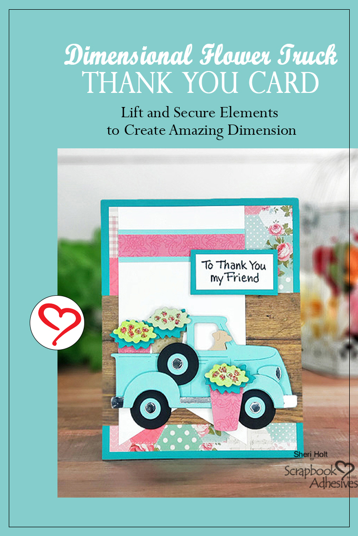Flower Truck Thank You Card by Sheri Holt for Scrapbook Adhesives by 3L Pinterest