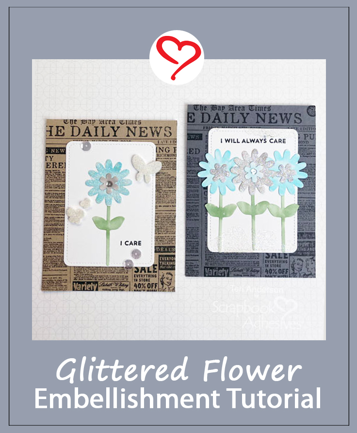 Glittered Flowers for Cards Tutorial by Teri Anderson for Scrapbook Adhesives by 3L Pinterest