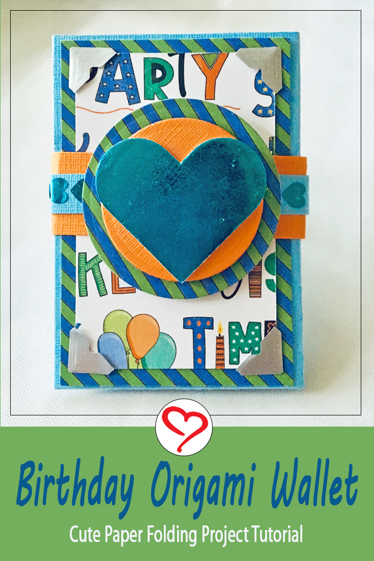 Birthday Origami Wallet Tutorial by Margie Higuchi for Scrapbook Adhesives by 3L Pinterest