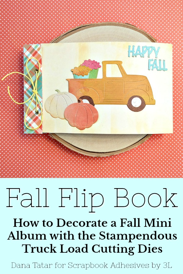 Happy Fall Flip Book Album by Dana Tatar for Scrapbook Adhesives by 3L Pinterest