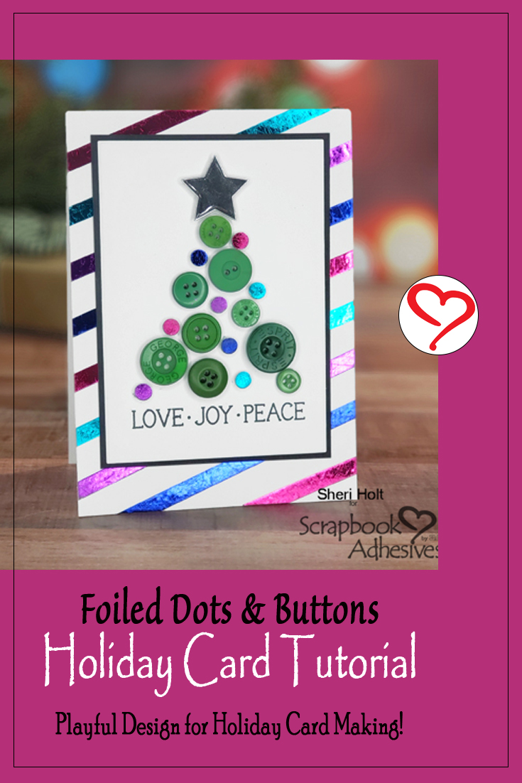 Foiled Dots and Buttons Holiday Card by Sheri Holt for Scrapbook Adhesives by 3L Pinterest