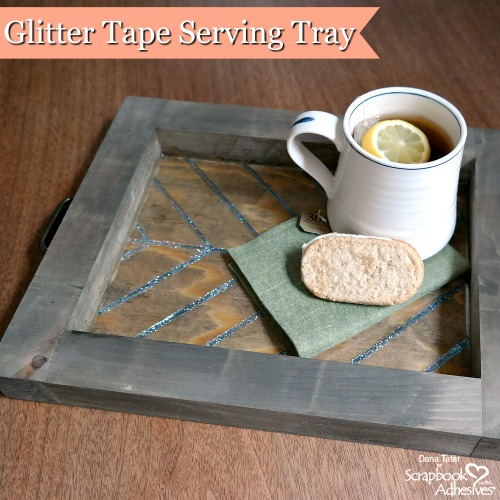 Glitter Tape Serving Tray by Dana Tatar for Scrapbook Adhesives by 3L