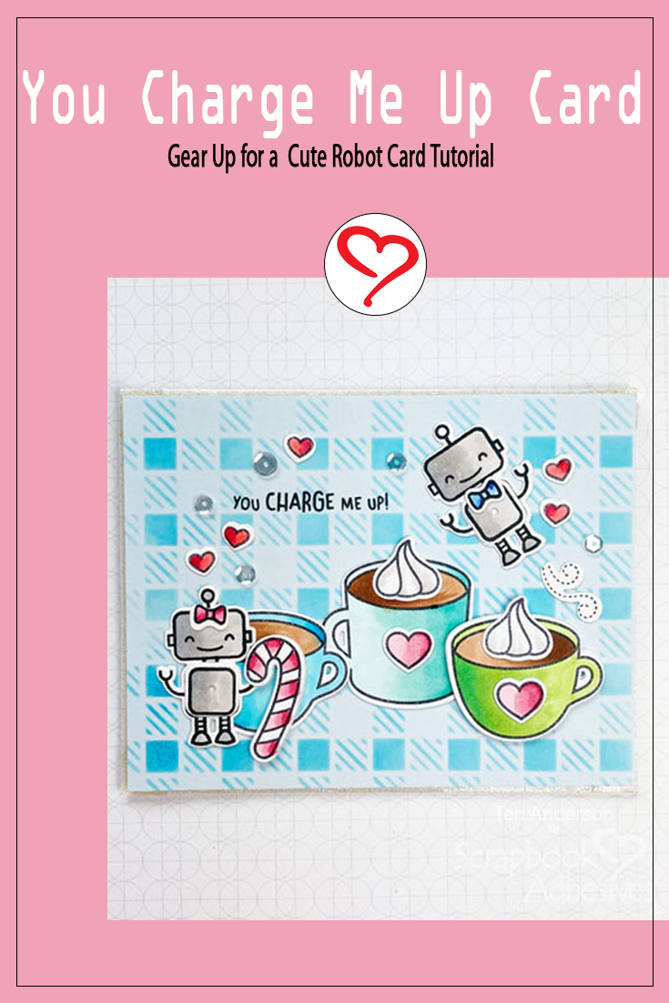 Robot Coffee Card with 2020 Fall/Winter Coffee Lovers Blog Hop by Teri Anderson for Scrapbook Adhesives by 3L Pinterest