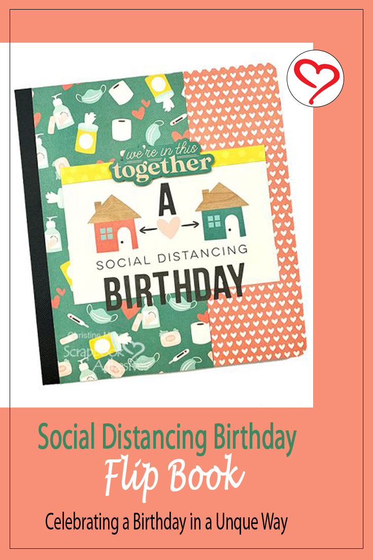 Social Distancing FlipBook by Christine Meyer for Scrapbook Adhesives by 3L Pinterest
