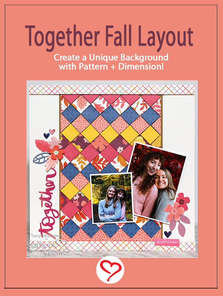 Together Fall Layout By Tracy McLennon for Scrapbook Adhesives by 3L Pinterest