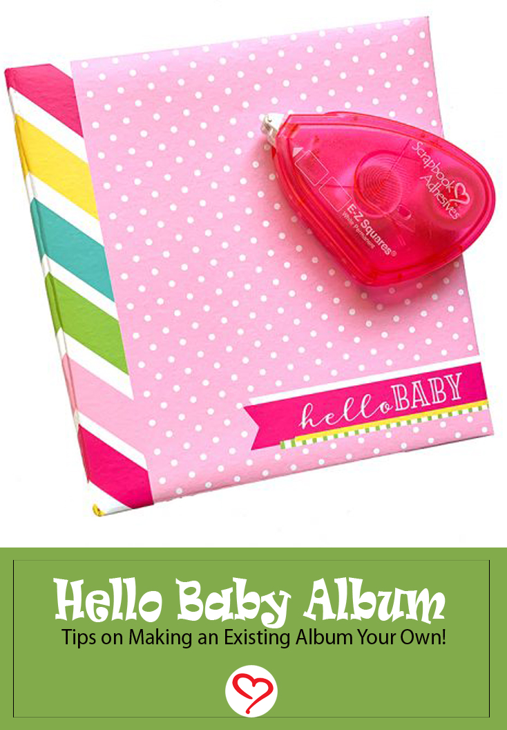 Hello Baby Album by Christine Meyer for Scrapbook Adhesives by 3L Pinterest
