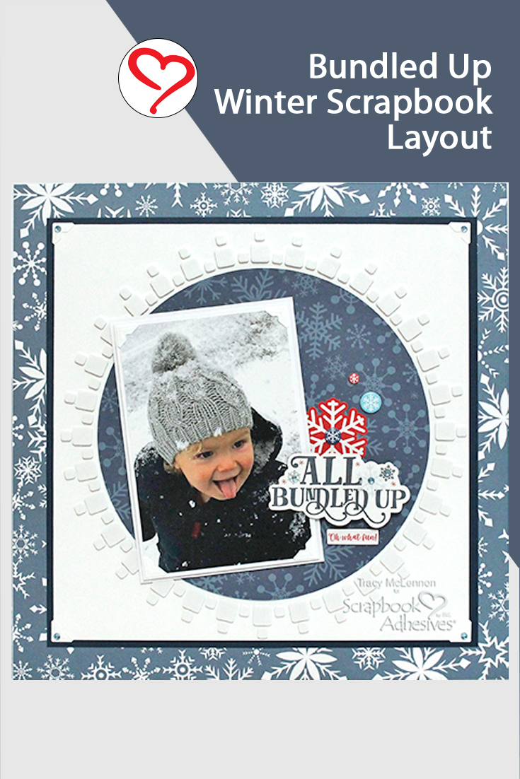 Bundled Up Scrapbook Layout by Tracy McLennon for Scrapbook Adhesives by 3L Pinterest