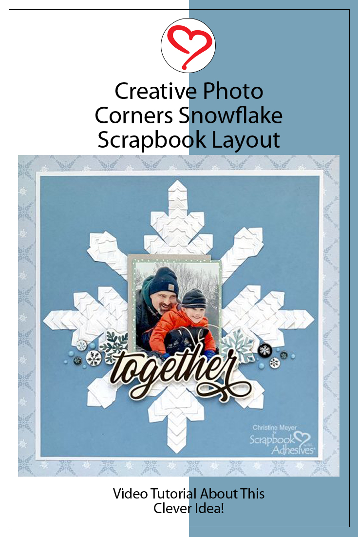 Creative Photo Corner Snowflake Layout by Christine Meyer for Scrapbook Adhesives by 3L Pinterest