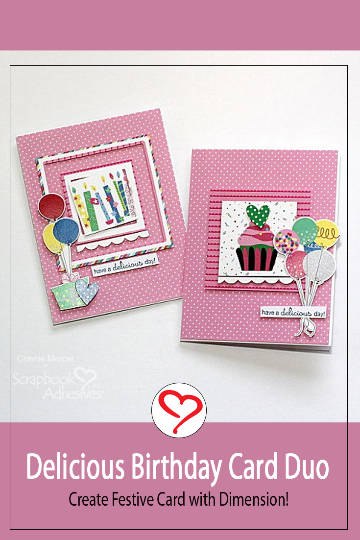 Delicious Birthday Card Duo by Connie Mercer for Scrapbook Adhesives by 3L Pinterest