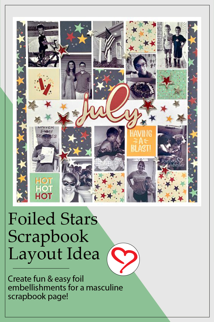 Foiled Stars Scrapbook Layout by Christine Meyer using Scrapbook Adhesives by 3L Pinterest
