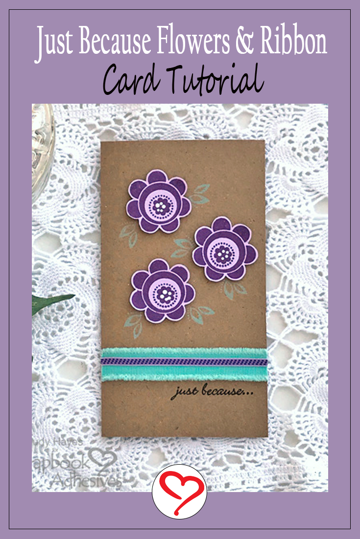 Just Because Flowers and Ribbon Card by Judy Hayes for Scrapbook Adhesives by 3L Pinterest