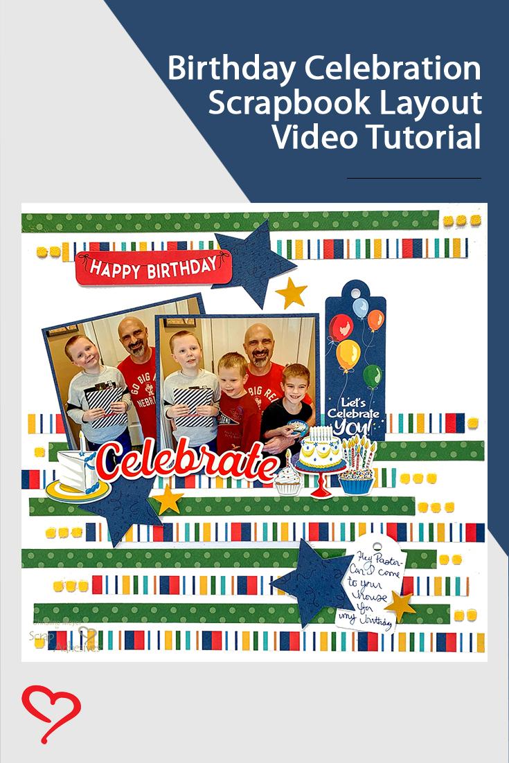 Birthday Celebration Layout by Christine Meyer using Scrapbook Adhesives by 3L Pinterest