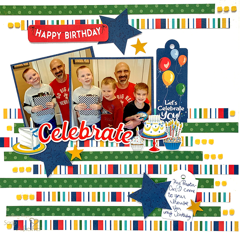 Birthday Celebration Layout by Christine Meyer for Scrapbook Adhesives by 3L