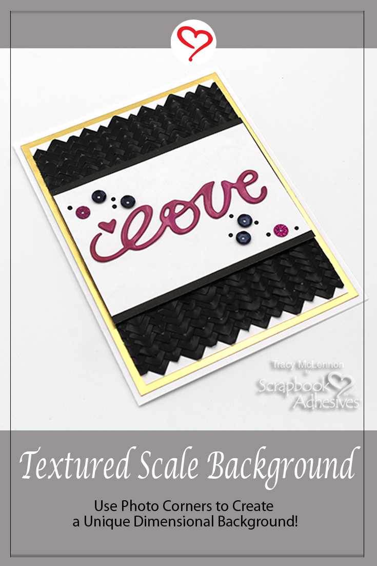 Textured Scale Background Love Card by Tracy McLennon for Scrapbook Adhesives by 3L Pinterest