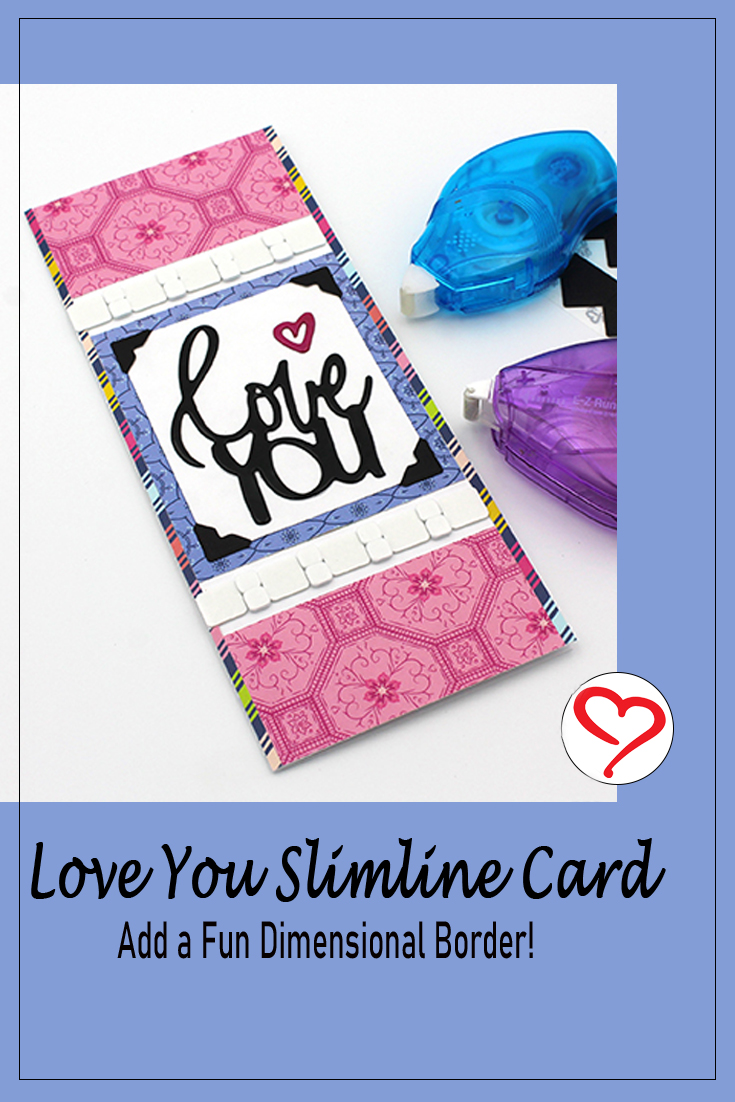 Slimline Love You Card by Tracy McLennon for Scrapbook Adhesives by 3L Pinterest