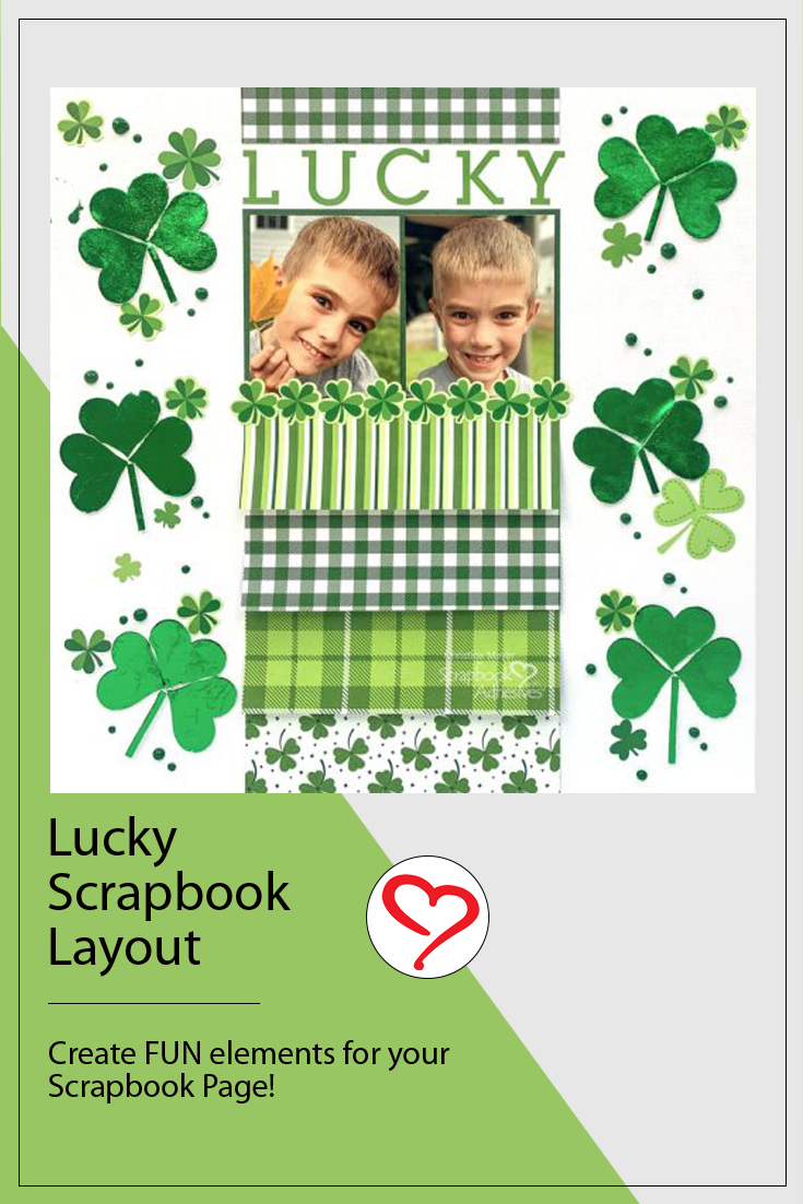 Lucky Scrapbook Layout by Christine Meyer for Scrapbook Adhesives by 3L Pinterest