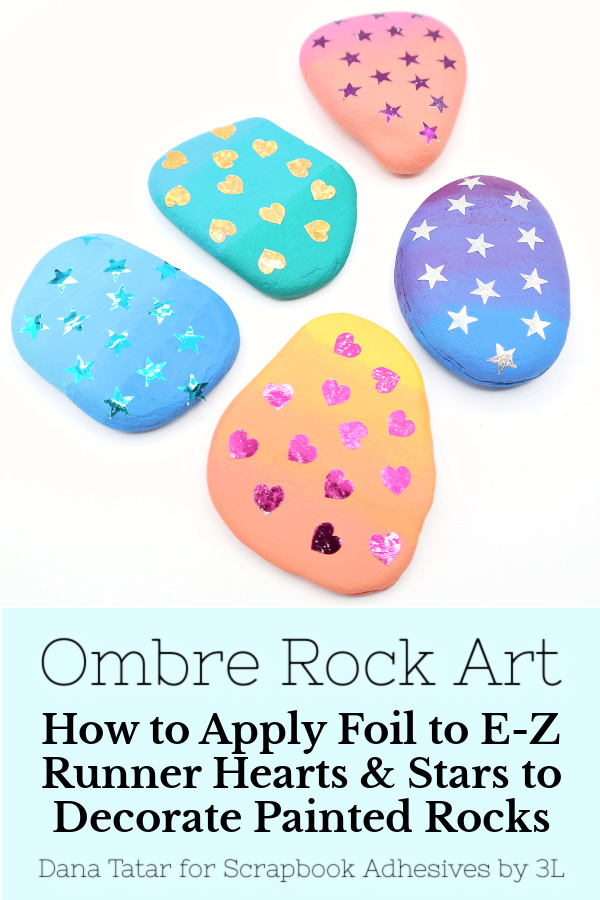 Foiled Rock Art with E-Z Runner Hearts and Stars by Dana Tatar for Scrapbook Adhesives by 3L Pinterest