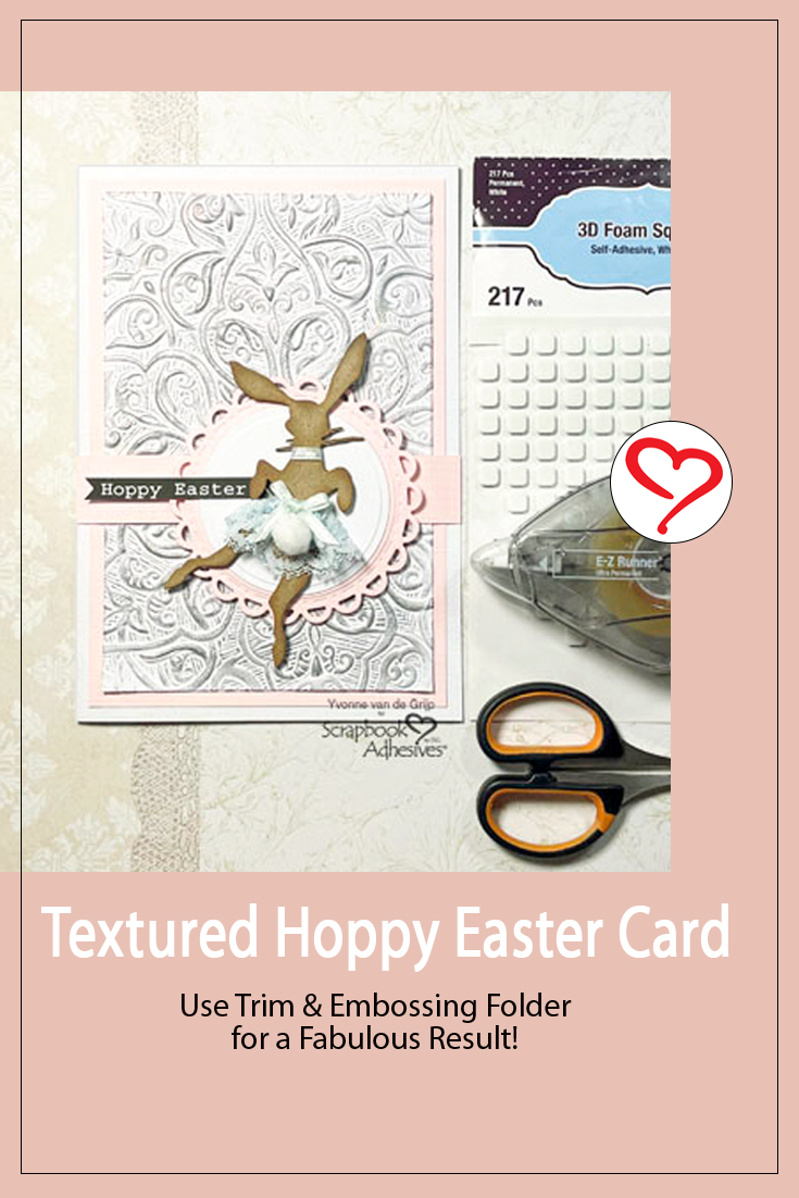 Textured Hoppy Easter Card by Yvonne van de Grjip for Scrapbook Adhesives by 3L Pinterest