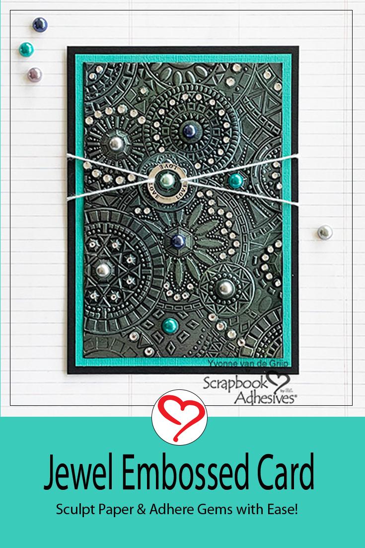 Embossed Jewel Card Tutorial by Yvonne van de Grijp for Scrapbook Adhesives by 3L Pinterest