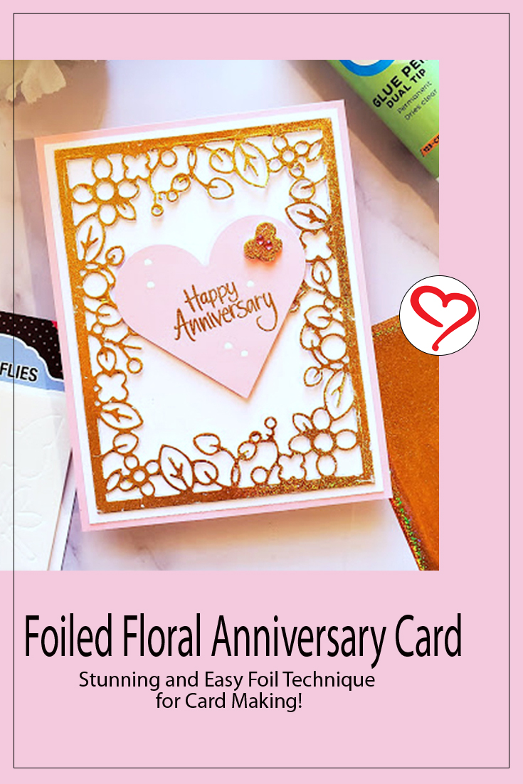 Foiled Floral Anniversary Card by Jamie Martin for Scrapbook Adhesives by 3L Pinterest