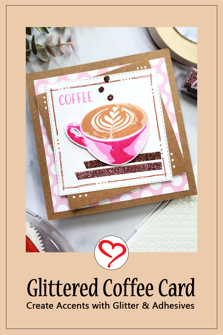 Glittered Coffee Card by Jamie Martin for Scrapbook Adhesives by 3L Pinterest