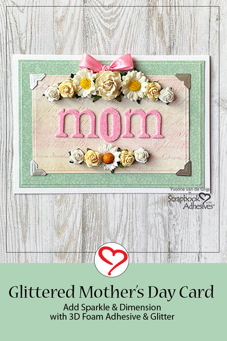 Glittered Mother's Day Card by Yvonne van de Grijp for Scrapbook Adhesives by 3L Pinterest